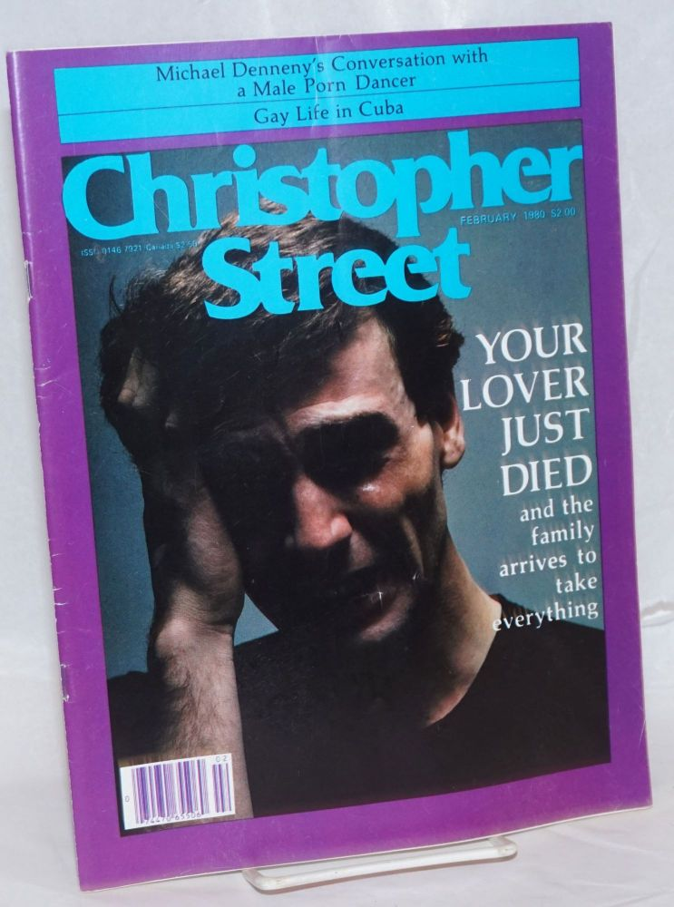 Christopher Street: vol. 4, #6, February 1980; Your lover just died. Charles L. Ortleb, Richard Friedel publisher, Ana Roca, Michael Denneny, Tim Dlugos, Edmund White.