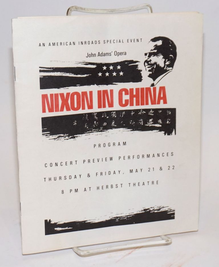 An American Inroads special event: John Adams' opera Nixon in China, program, concert preview performances Thursday & Friday May 21 & 22 8pm at Herbst Theatre
