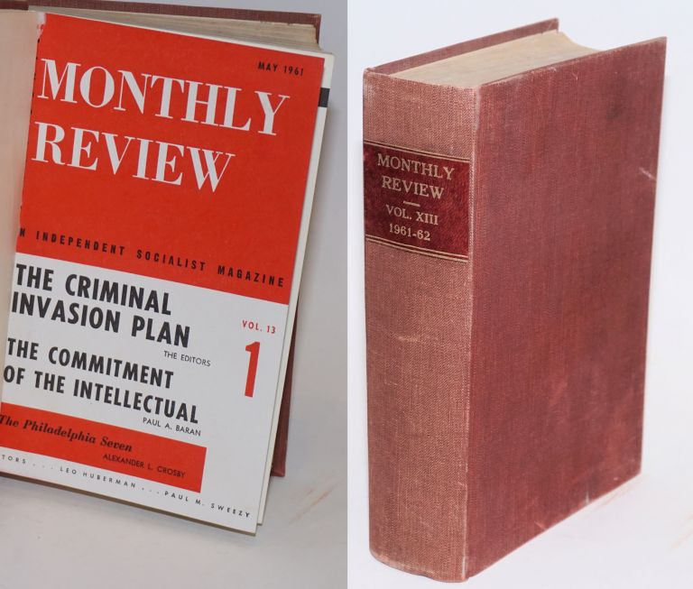 Monthly review, vol. 13, no. 1, May 1961 to vol. 13, no. 12, April 1962. Leo Huberman, eds Paul M. Sweezy.