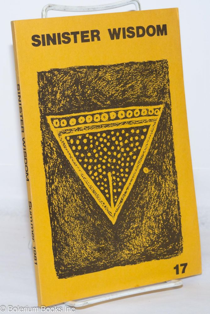 Sinister Wisdom: a journal of words and pictures for the lesbian imagination in all women #17 Summer, 1981;. C. Harriet Desmoines Colette, Michelle Cliff Adrienne Rich, Marge Piercy, Suzy McKee Charnas, Judy Grahn, Paula Gunn Allen, Audre Lorde, Andrea Dworkin.
