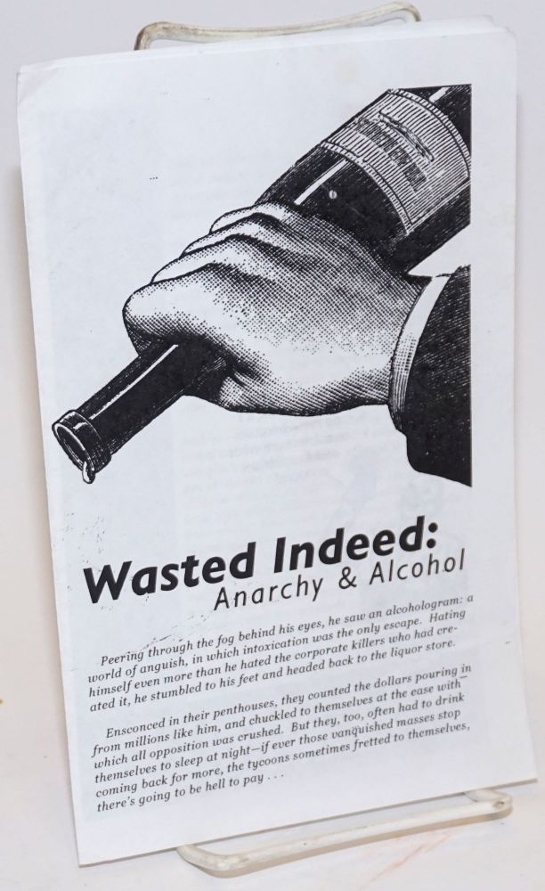 Wasted Indeed Anarchy Alcohol