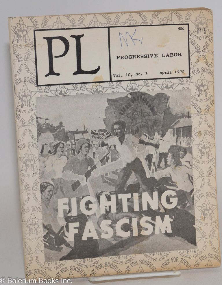 PL, vol. 10, no. 3, April 1976. Progressive Labor Party.