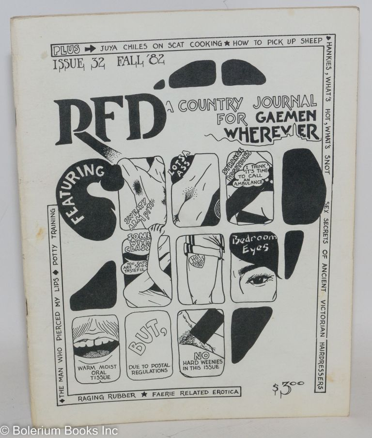 RFD: a country journal for gay men everywhere; #32 Fall 1982; Raging Rubber, Faerie related erotica. Steve Bryant, Kevin Cox.