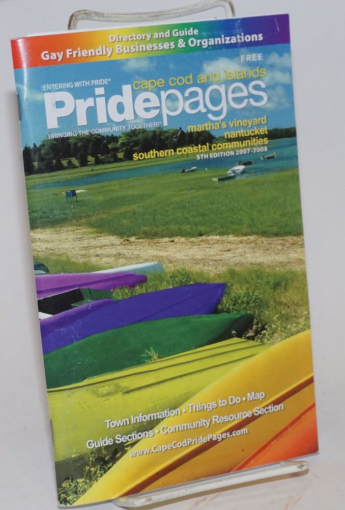 Cape Cod and Islands Pride Pages: bringing the community together 5th edition, 2007-2008
