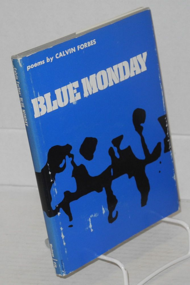 Blue Monday poems. Calvin Forbes.