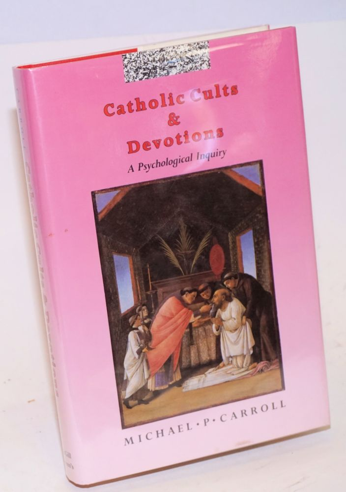 Catholic Cults and Devotions, A Psychological Inquiry. Michael P. Carroll.