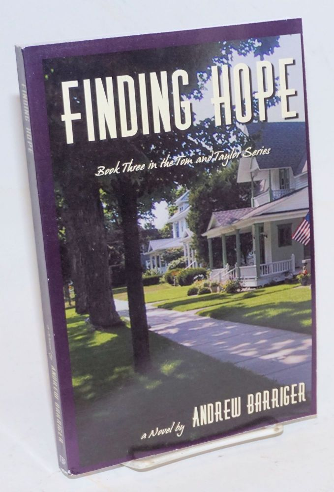 Finding Hope: book three in the Tom and Taylor series. Andrew Barriger.
