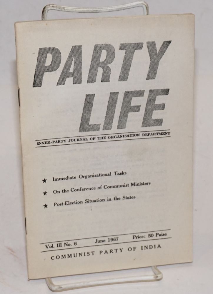 Party life. Inner-party journal of the Organisation Department. Vol. 3 no. 6 (June 1967)