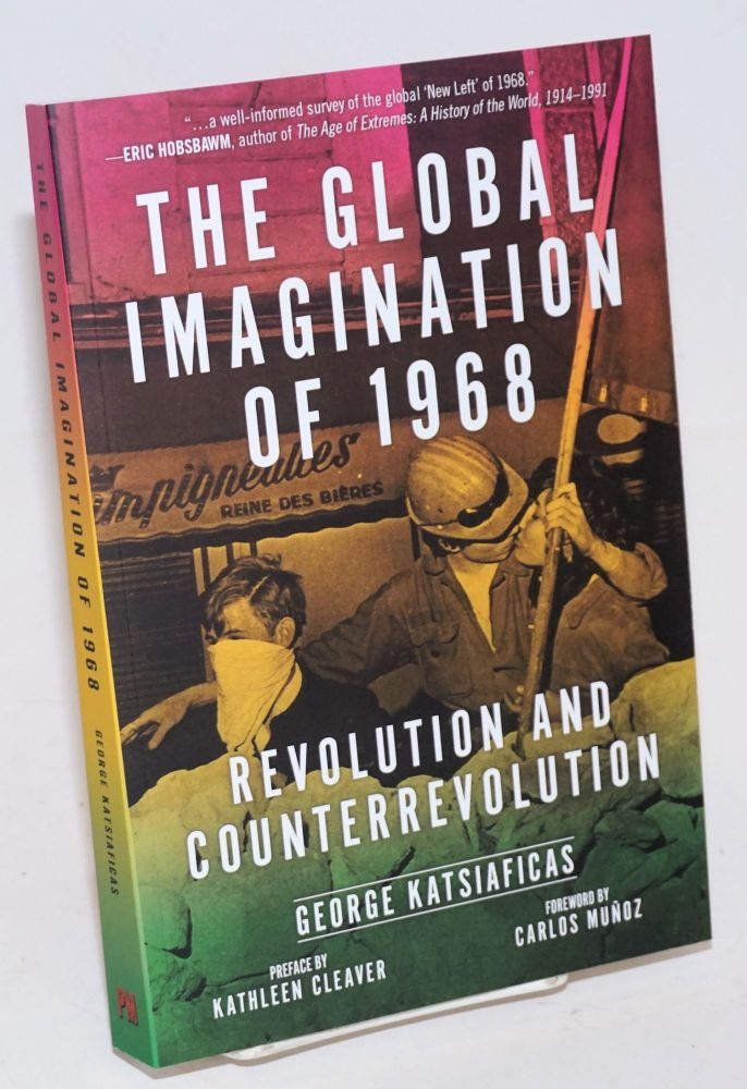 The Global Imagination of 1968: Revolution and Counterrevolution. George Katsiaficas.