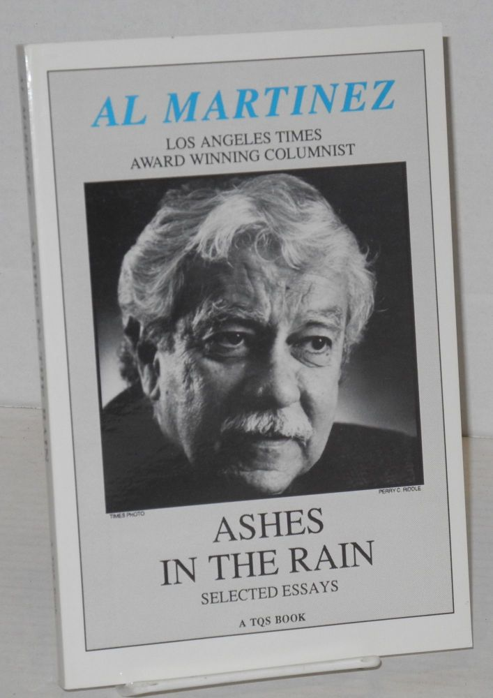 Ashes in the rain; selected essays. Al Martinez.
