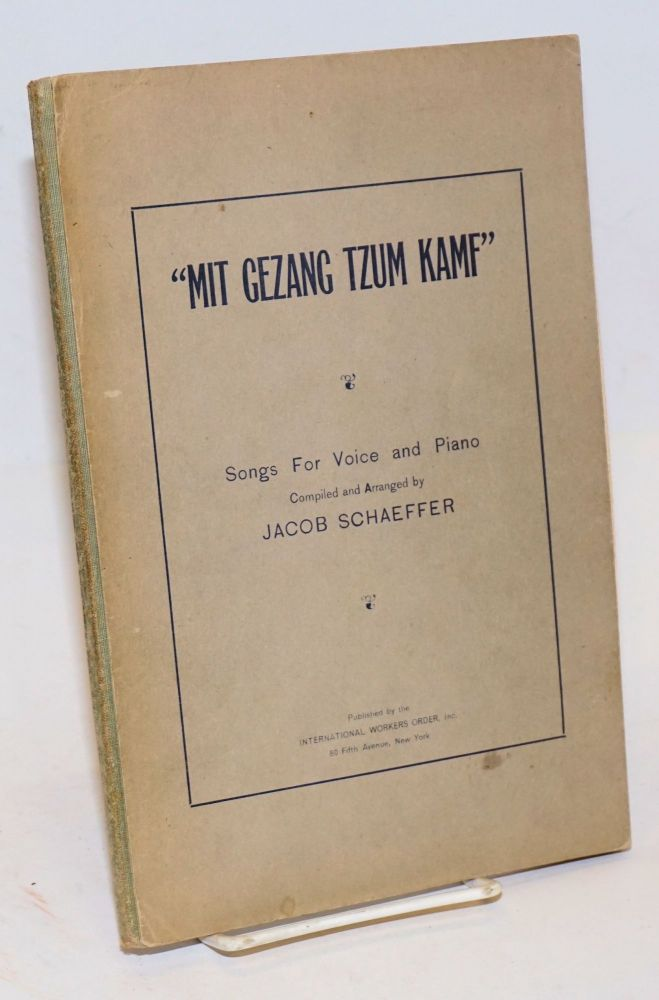 Mit gezang tzum kamf, songs for voice and piano. Jacob Schaeffer, compiled and arranged.