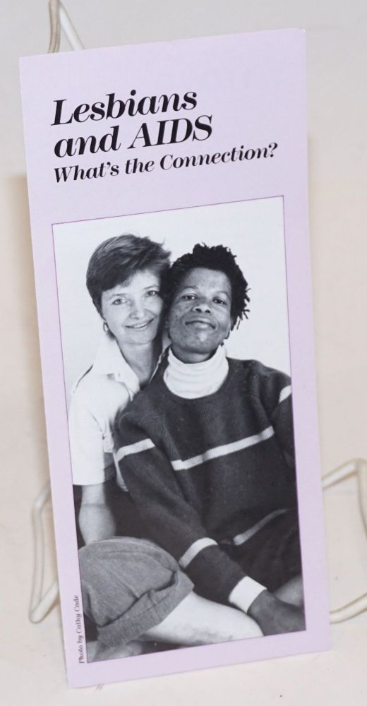 Lesbians and AIDS: what's the connection? [brochure]. Cathy Cade, photo, Women's AIDS Network.