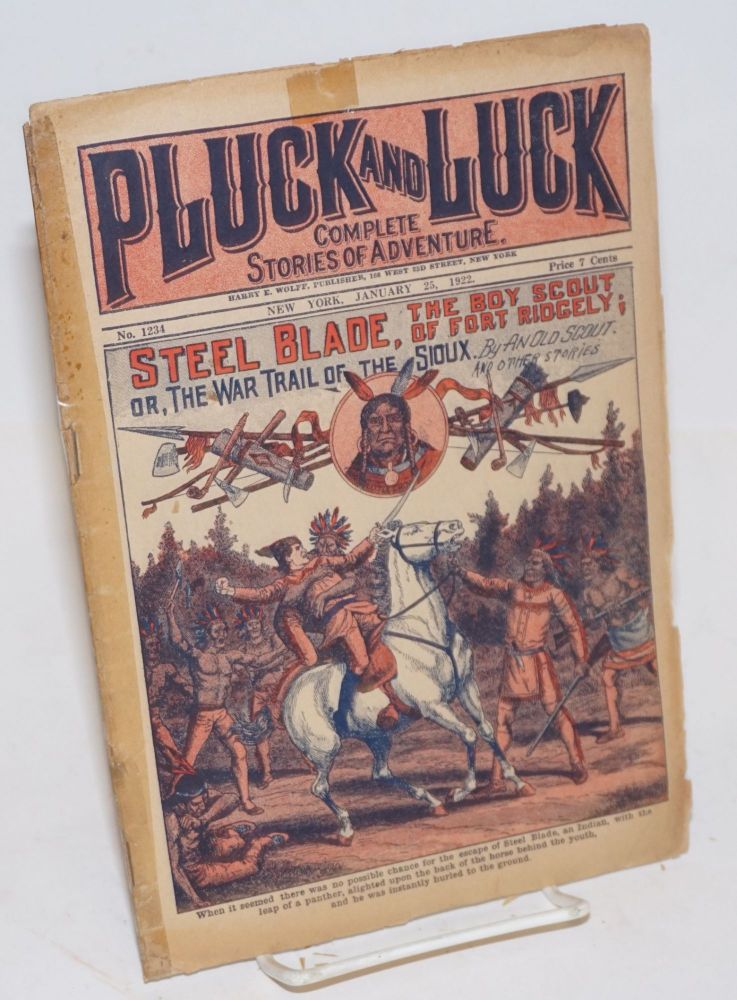 Pluck and Luck, Complete Stories of Adventure. Steel Blade, the Boy Scout of Fort Ridgely; or, The War Trail of the Sioux. And Other Stories. January 25, 1922. Anonymous, by An Old Scout.