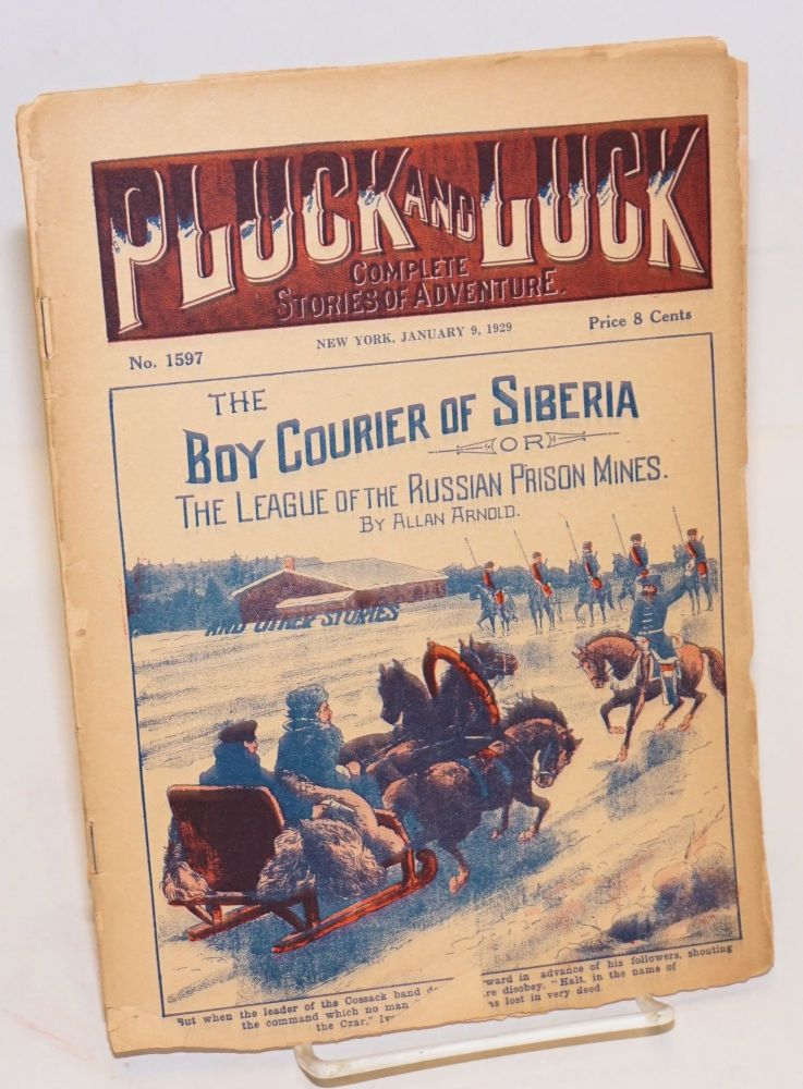 Pluck and Luck, Complete Stories of Adventure. The Boy Courier of Siberia, or The League of the Russian Prison Mines. January 9, 1929. Allan Arnold.