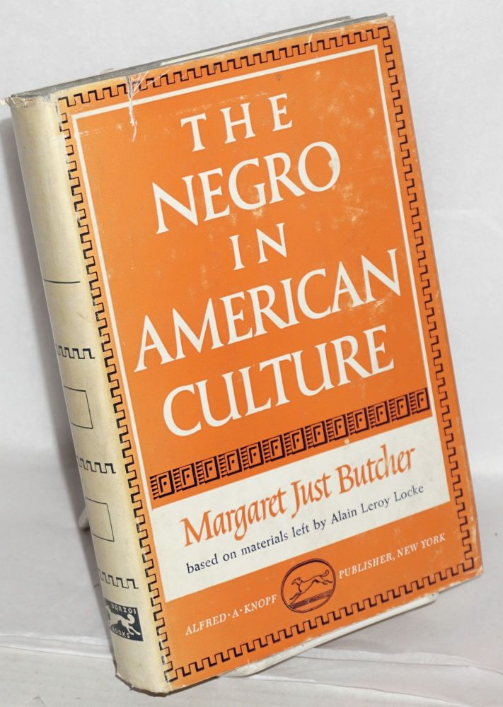 The Negro in American culture; based on materials left by Alain Locke. Margaret Just Butcher.