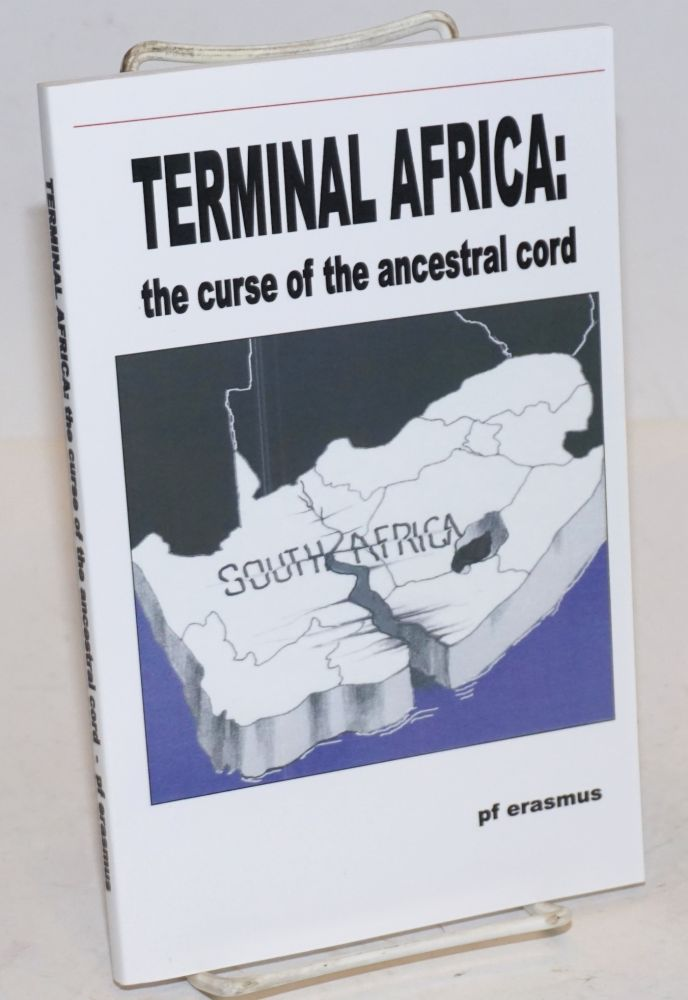 Terminal Africa: the curse of the ancestral cord. pf erasmus, lowercase sic.
