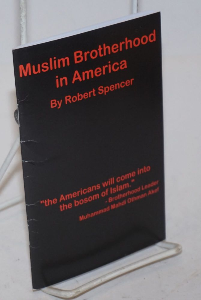 Muslim Brotherhood in America. Robert Spencer.