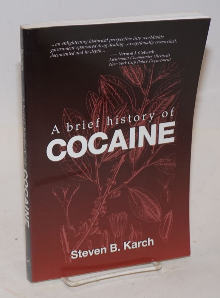 A Brief History of Cocaine. Steven B. Karch, M. D.