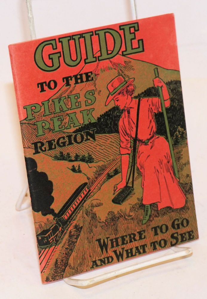 """Guide to the Pikes Peak Region; Where to Go and What to See [cover text]; Snyder's Tourist Guide to The Pikes Peak Region """"America's Playground"""", Volume X. Number 3. July, 1912"""