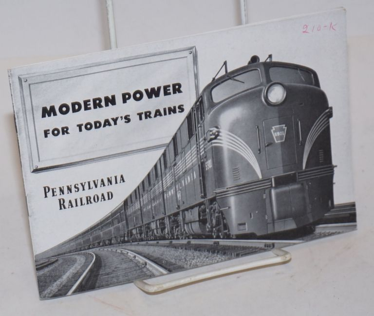 Modern Power for Today's Trains. Pennsylvania Railroad. Railroads.