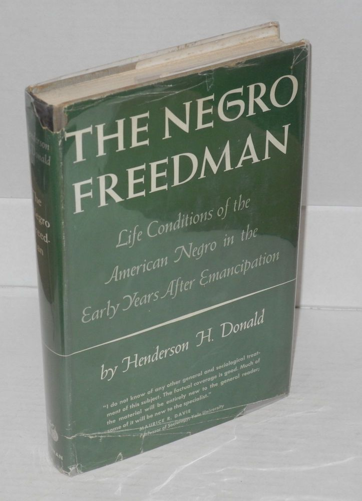 The Negro freedman; life conditions of the American Negro in the early years after emancipation. Henderson H. Donald.
