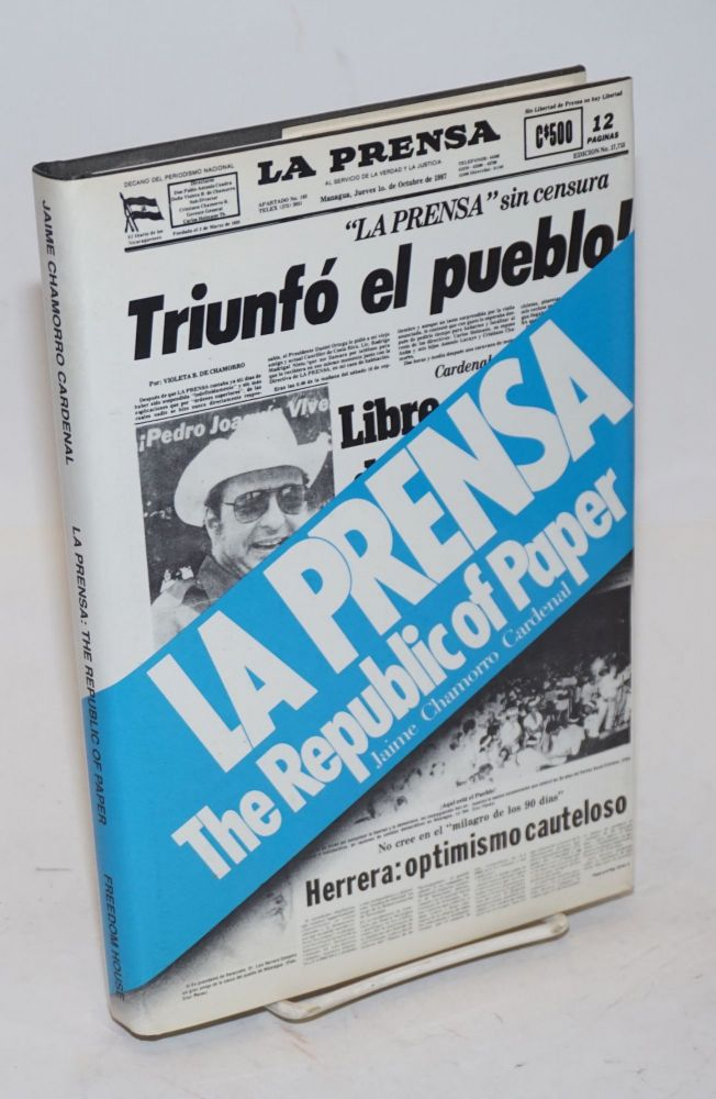 La Prensa: the republic of paper. Jaime Chamorro Cardenal