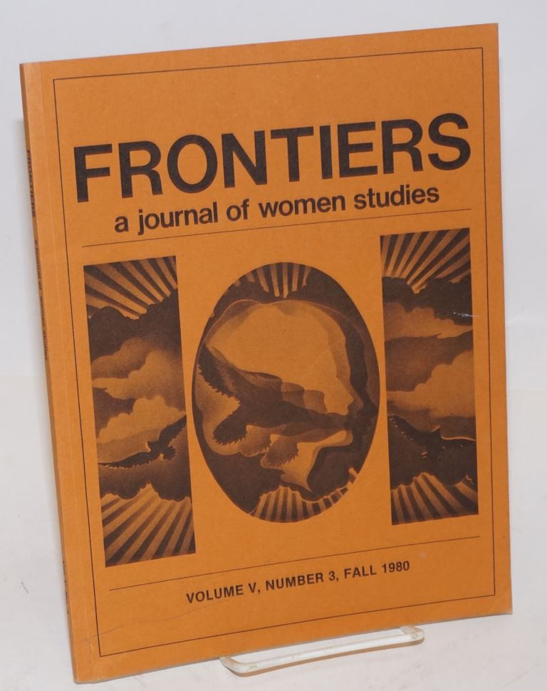 Frontiers: a journal of women studies: vol. 5, #3 (Fall 1980)
