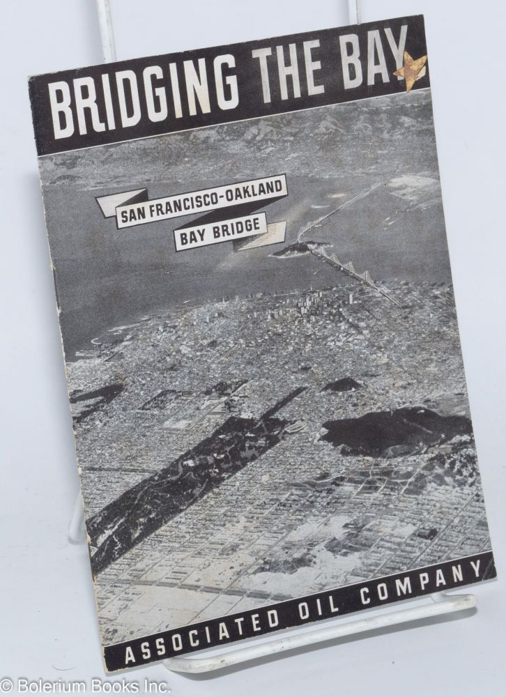 Bridging the Bay, San Francisco-Oakland Bay Bridge [pamphlet]