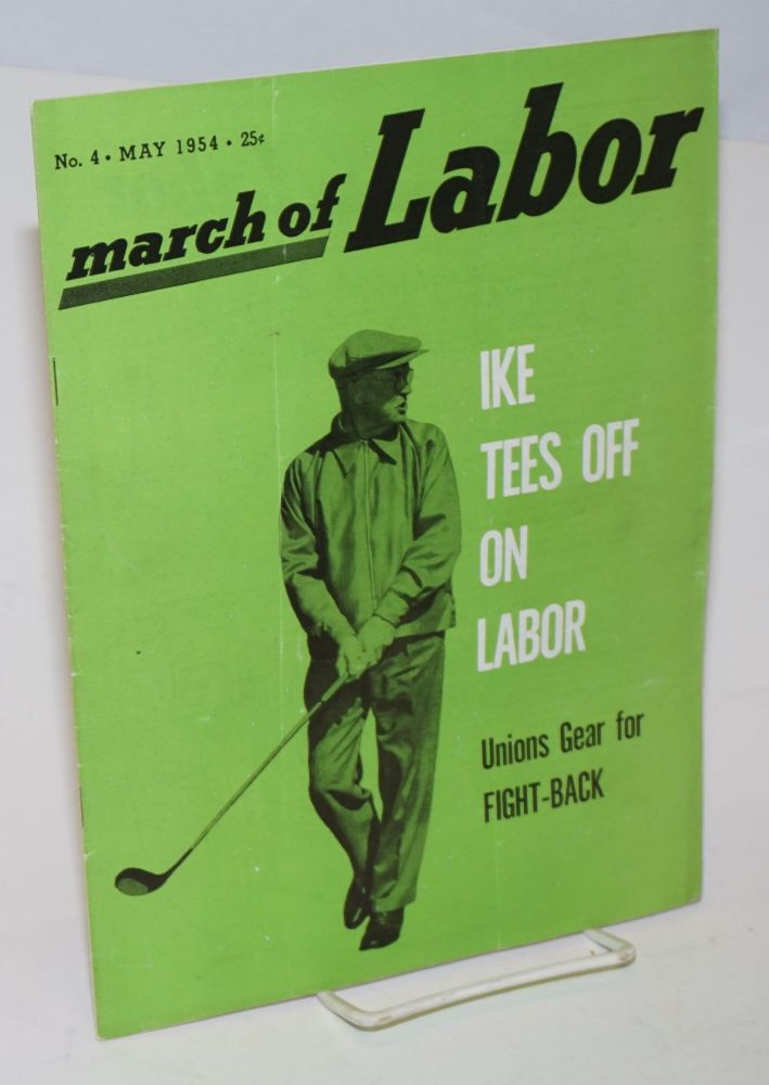 March of labor, national monthly magazine for the active trade unionist. Vol. 6, no. 4, May 1954. John Steuben, ed.
