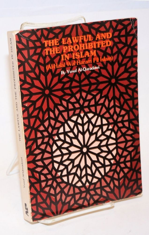 The Lawful and the Prohibited in Islam: Al-halal wal-haram fil Islam. Translators: Kamal El-Helbawy, M. Moinuddin Siddiqui, Syed Shukry. Yusuf al-Qaradawi.