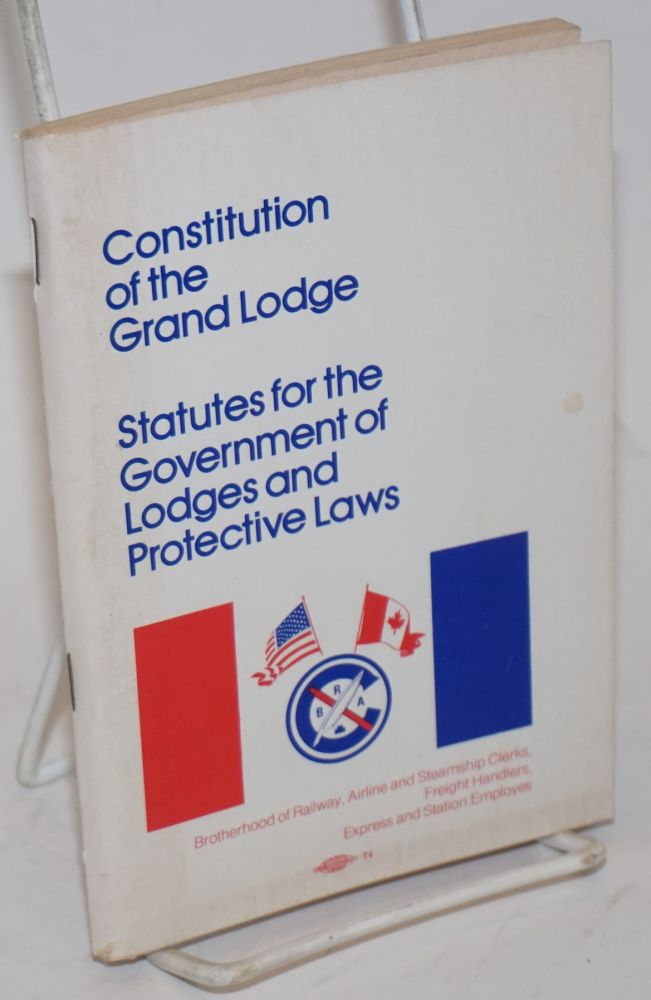 Constitution of the Grand Lodge; Statutes for the Government of Lodges and Protective Laws. Effective July 1, 1975. As revised and The Lodge, the 25th Regular, 11th Quadrennial Convention.