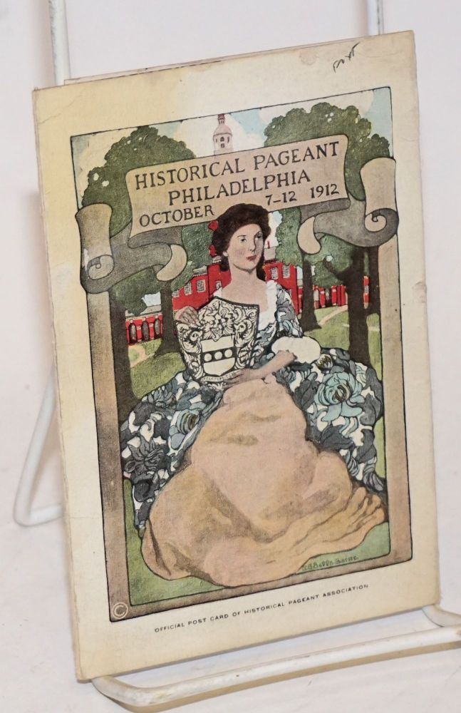 Return Mailing Card. Historical Pageant Philadelphia October 7-12 1912. Official post card of Historical Pageant Association. Chilton Company.