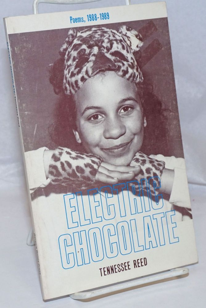 Electric chocolate; poems, 1988-1989. Tennessee Reed.