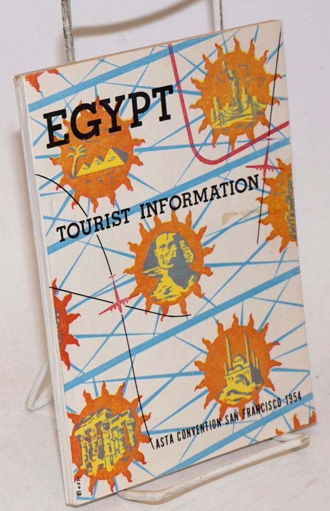 Egypt Tourist Information. ASTA Convention San Francisco 1954 [cover text]. Facts About Egypt, Prepared by : The Information Division Egyptian State Tourist Administration. Free Copy