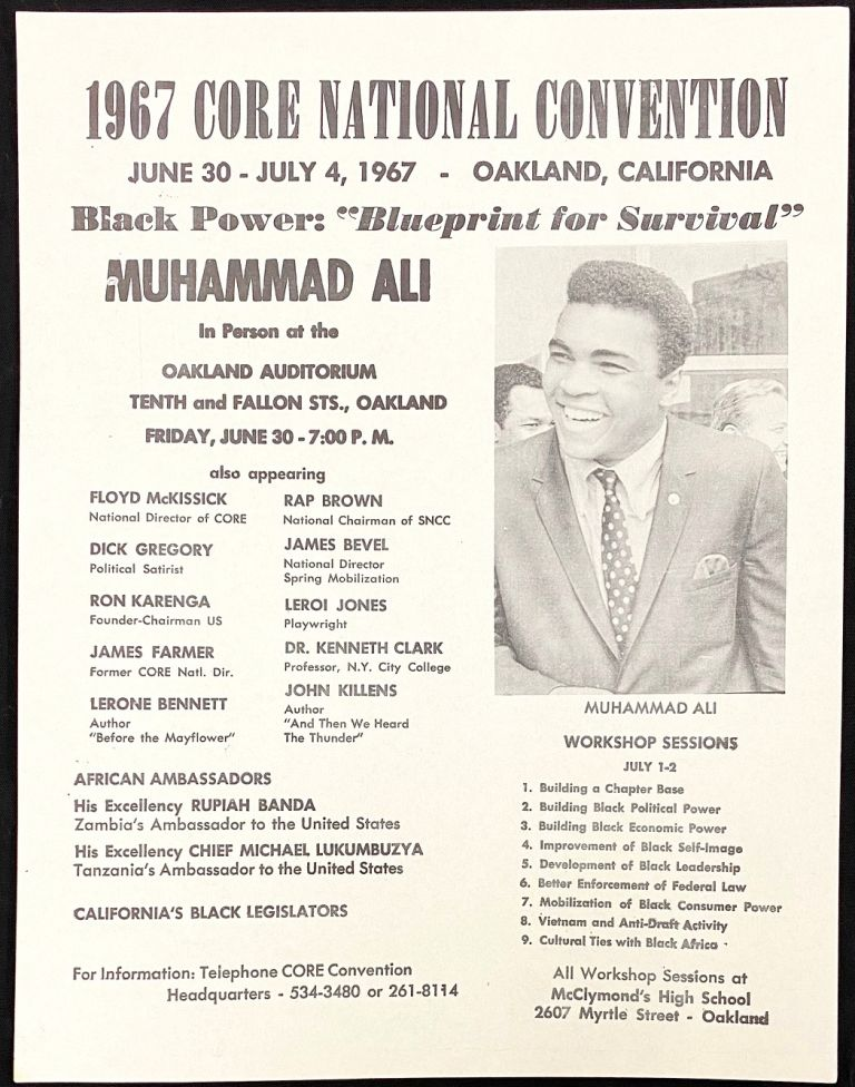 1967 CORE National Convention, June 30 - July 4, 1967 - Oakland,  California  Black Power: Blueprint for survival  Muhammad Ali in person at  the