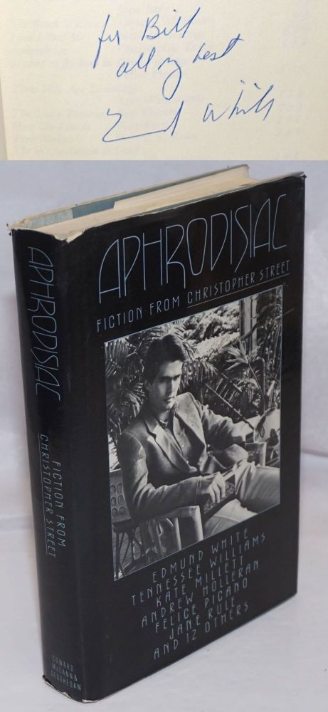Aphrodisiac: fiction from Christopher Street [signed]. Tennessee Williams, Felice Picano, Andrew Holleran, Edmund White, among others Jane Rule.