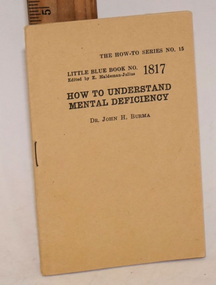 How to Understand Mental Deficiency. Dr. John H. Burma, Grinnell Dept Sociology, chairman.