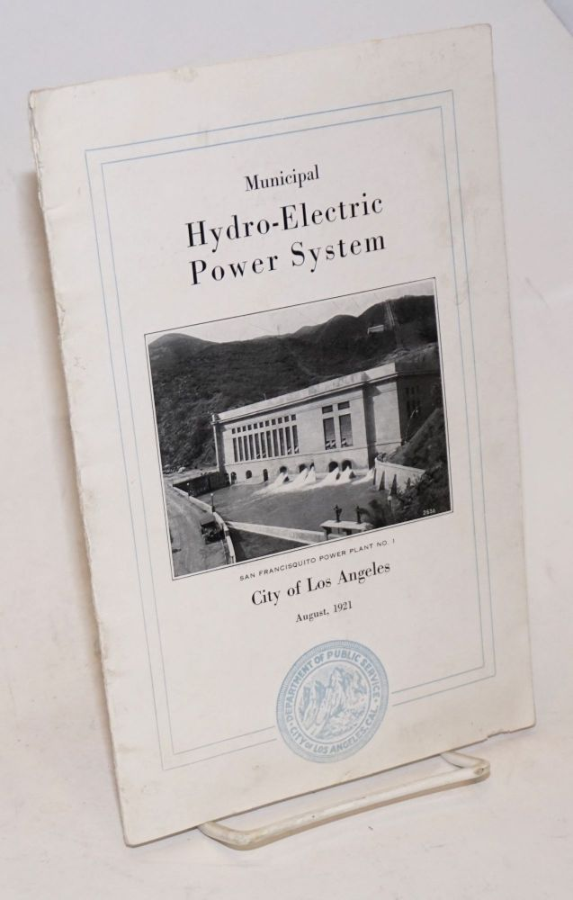 Municipal Hydro-Electric Power System, City of Los Angeles, August, 1921