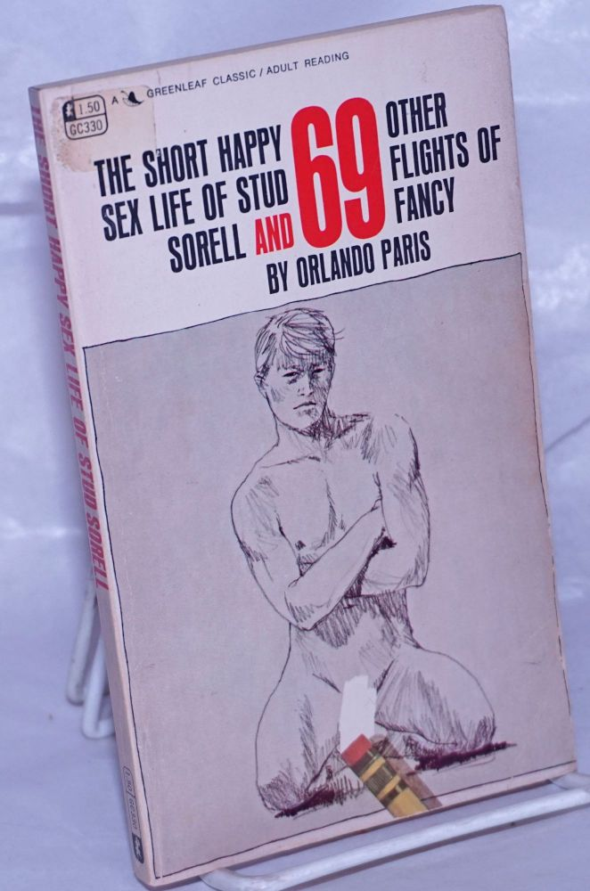 The short happy sex life of Stud Sorell and 69 other flights of fancy. Orlando Paris, Harry R. Bremner, life, Paul O. Welles designed, illustrated.