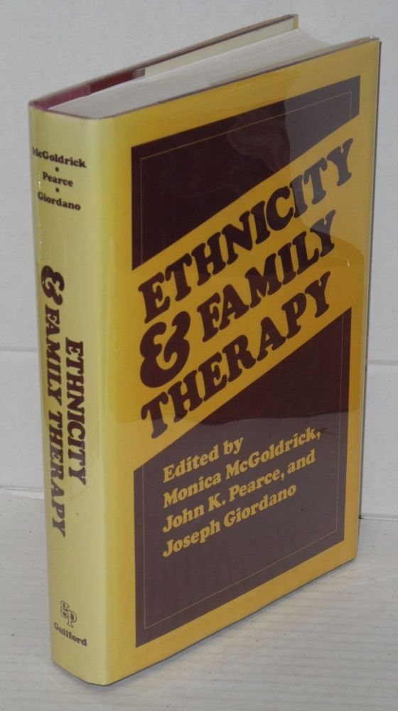 Ethnicity and family therapy; introduction by Irving M. Levine, foreword by Harry Aponte. Monica McGoldrick, John K. Pearce, eds Joseph Giordano.