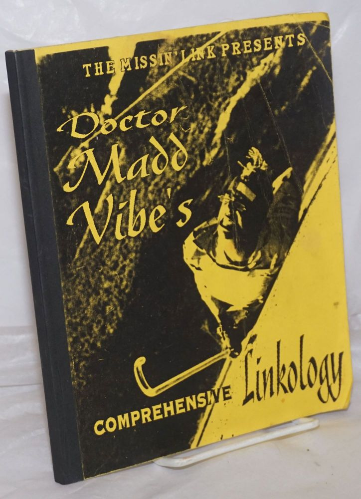 The missin' link presents Doctor Madd Vibe's Comprehensive Linkology. Angelo Moore, Doctor Madd Vibe.