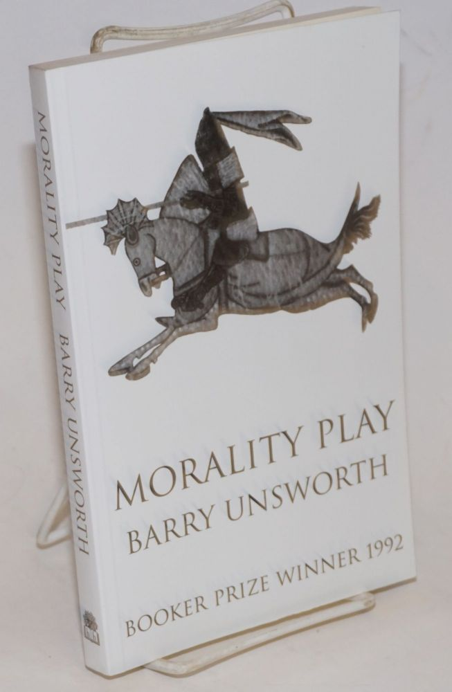 Morality Play [uncorrected advance proof] Booker Prize Winner 1992. Barry Unsworth.