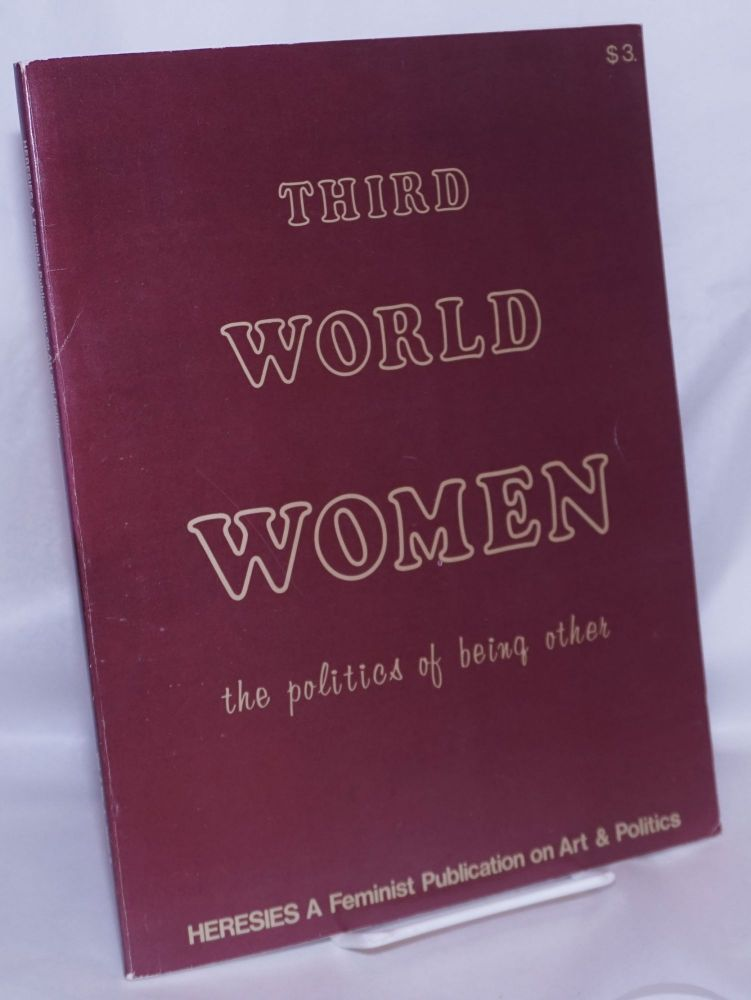 Heresies #8: a feminist publication on art and politics; vol. 2, no. 4: Third World women: the politics of being other. Heresies Collective.