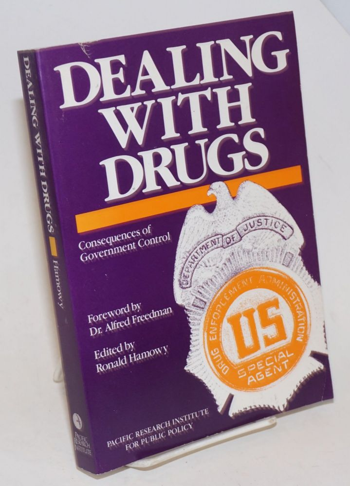 Dealing with Drugs: Consequences of Government Control. Ronald Hamowy.