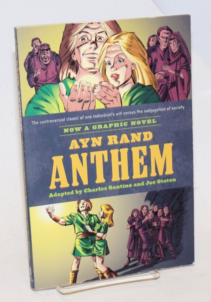 Ayn Rand's Anthem; the graphic novel. Ayn Rand, Charles Santino, Joe Staton.