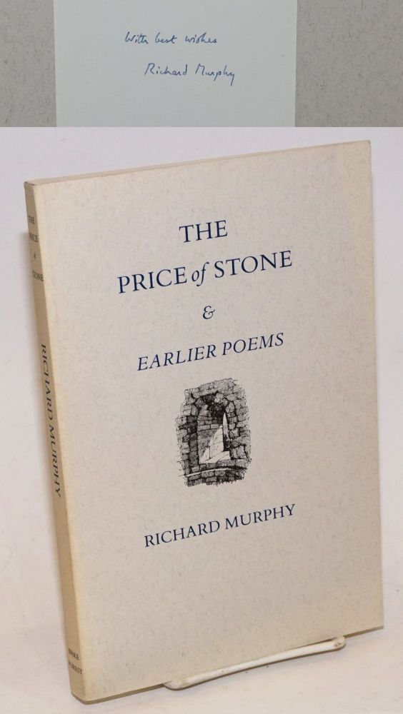 The Price of Stone, & Earlier Poems. Richard Murphy.