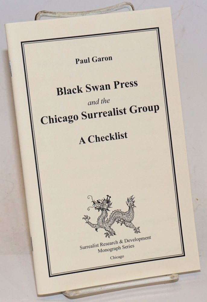 Black Swan Press and the Chicago Surrealist Group, a checklist. Paul Garon.