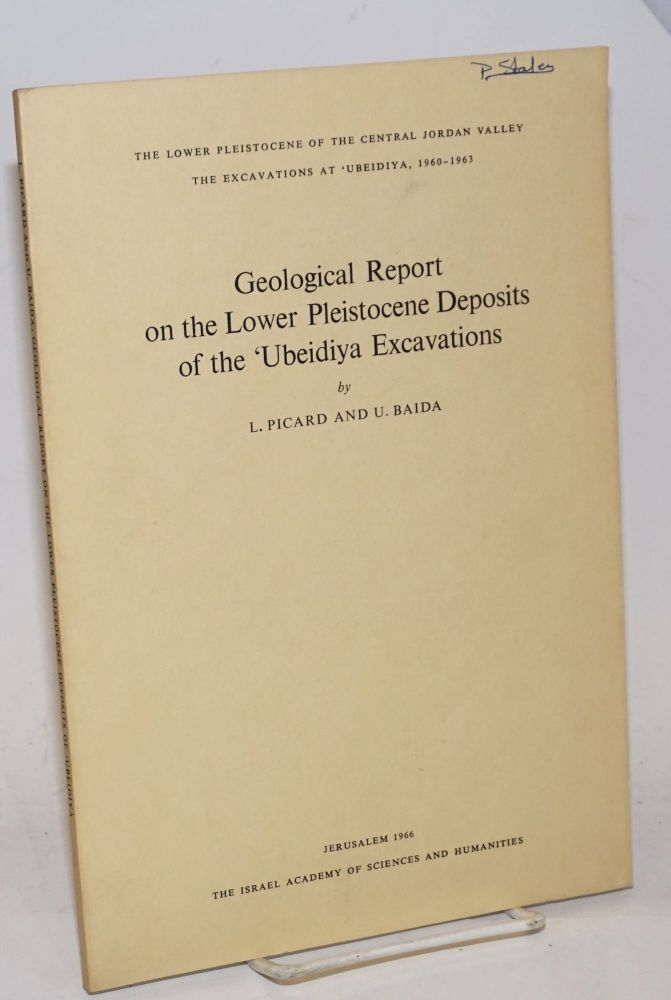 Geological Report on the Lower Pleistocene Deposits of the 'Ubeidiya Excavations. L. Picard, U. Baida.