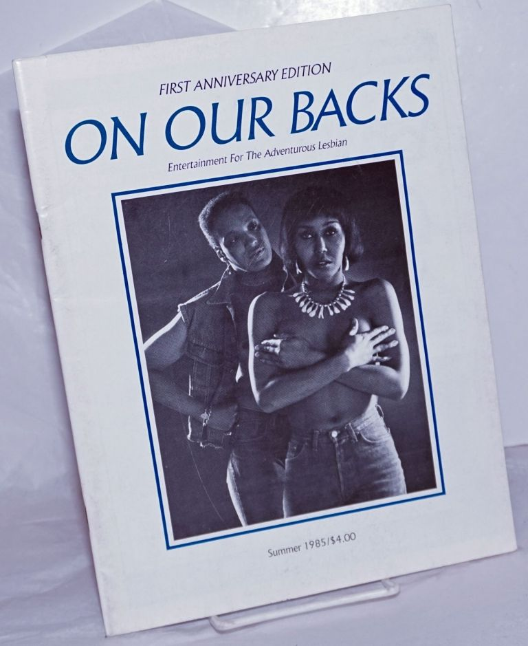 On Our Backs; entertainment for the adventurous lesbian vol. 2, #1, Summer 1985; First anniversary issue. Susie Bright, Sandy Boucher Tee Corrinne, Suzanne Gage.