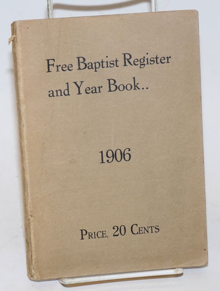 The Free Baptist Register and Year Book 1906. No. LXVI